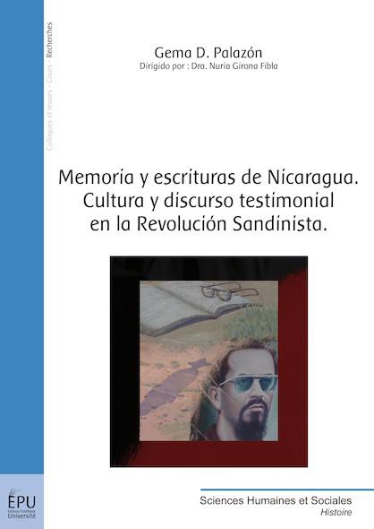Memoria y escrituras de Nicaragua. Cultura y discurso testimonial en la Revolución Sandinista.