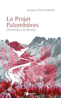 Le Projet Palombières | Martin Jacques-Henri