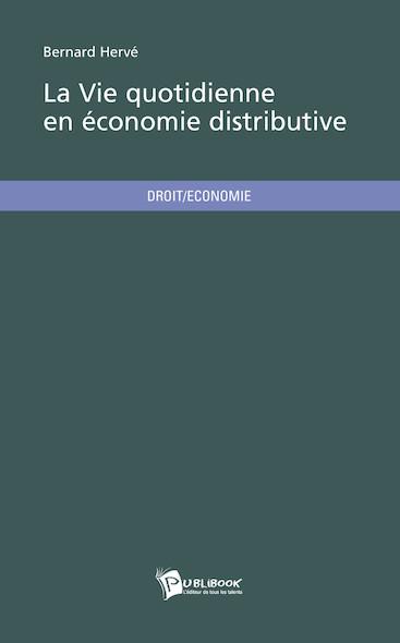 La Vie quotidienne en économie distributive