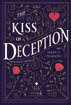The Kiss Of Deception : The Remnant Chronicles, tome 1 | Mary Pearson