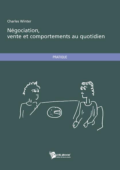 Négociation, vente et comportements au quotidien