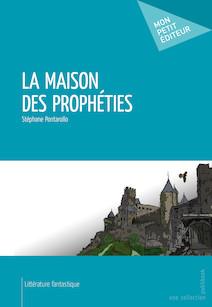 La Maison des prophéties | Stéphane, Pontarollo