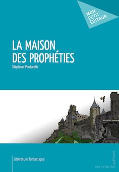 La Maison des prophéties | Pontarollo Stéphane