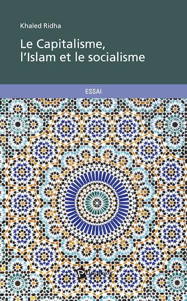 Le Capitalisme, l'Islam et le socialisme