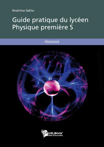 Guide pratique du lycéen - Physique Première S