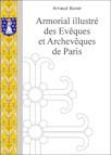 Armorial illustré des Evêques et Archevêques de Paris