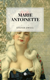 Marie-Antoinette | Zweig, Stefan