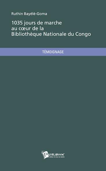 1035 jours de marche au cœur de la Bibliothèque Nationale du Congo