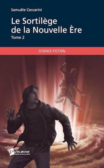 Le Sortilège de la Nouvelle Ère - Tome 2