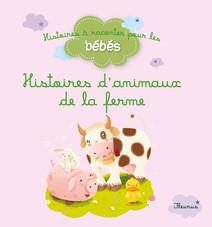 Histoires d'animaux de la ferme   Bénédicte, CARBONEILL