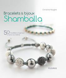 Bracelets & bijoux Shamballa : 50 modèles originaux à faire soi-même   Christine, Hooghe