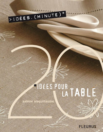 20 Idées pour la table | Sabine, Alaguillaume
