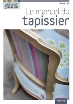 Le manuel du tapissier | Cau Cécile