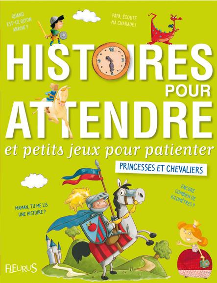 Histoires pour attendre et petits jeux pour patienter : Princesses et chevaliers