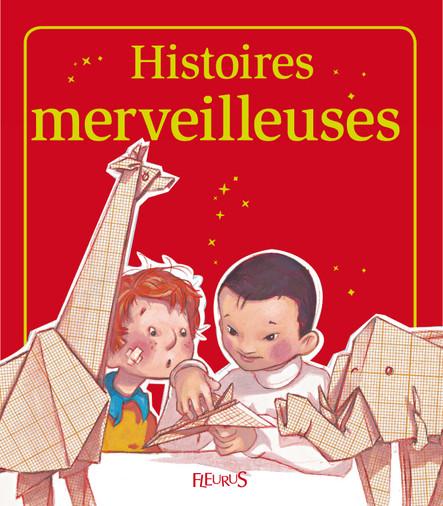 Histoires merveilleuses : Histoires à raconter