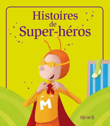 Histoires de Super-héros : Histoires à raconter