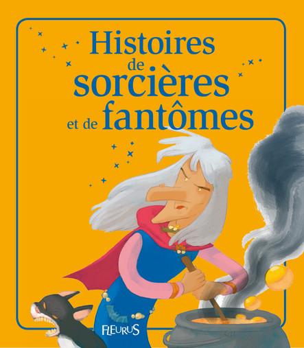 Histoires de sorcières et de fantômes : Histoires à raconter