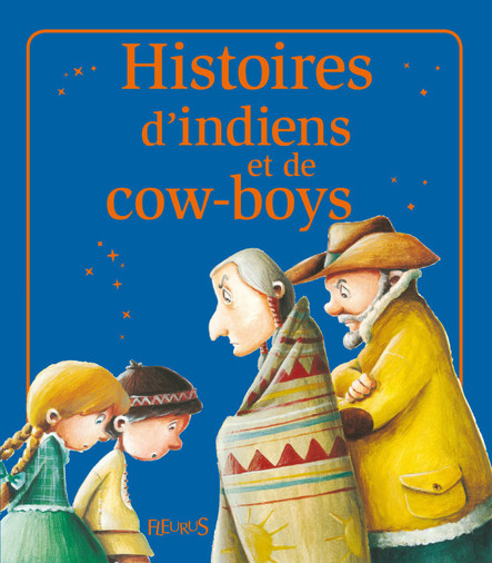 Histoires d'indiens et de cow-boys : Histoires à raconter