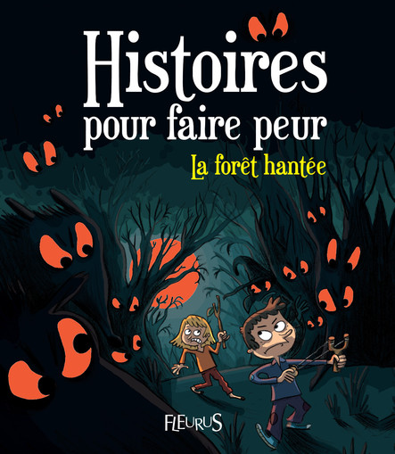 La forêt hantée : Histoires pour faire peur
