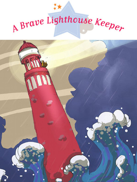 The Brave Lighthouse Keeper : Spine-Tingling Stories, Stories to Read to Big Boys and Girls