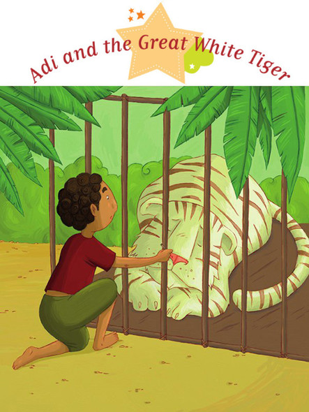 Adi and the Great White Tiger : Spine-Tingling Stories, Stories to Read to Big Boys and Girls