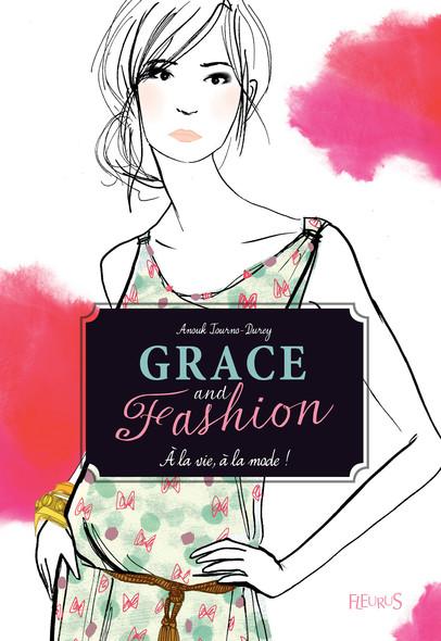 À la vie, à la mode ! : Grace and Fashion (tome 1)