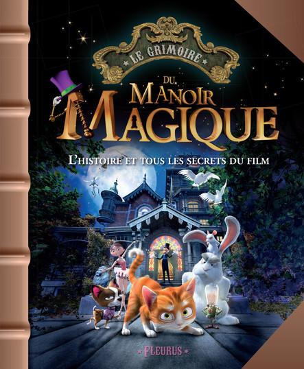 Le Manoir magique : L'histoire et tous les secrets du film