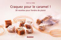 Craquez pour le caramel ! : 30 recettes pour fondre de plaisir | Jean-Luc, Sady