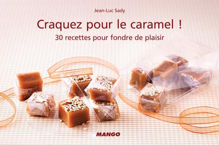 Craquez pour le caramel ! : 30 recettes pour fondre de plaisir