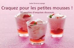 Craquez pour les petites mousses ! : 30 recettes d'exquises douceurs | Isabel Brancq-Lepage