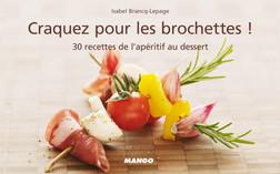 Craquez pour les brochettes ! : 30 recettes de l'apéritif au dessert | Isabel Brancq-Lepage