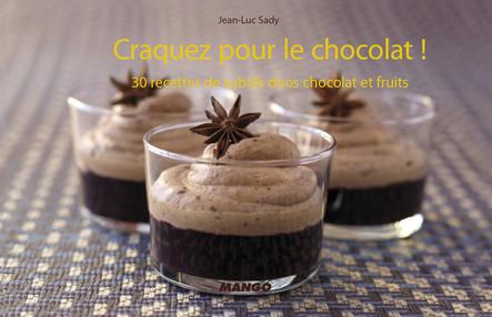 Craquez pour le chocolat ! : 30 recettes de subtils duos chocolat et fruits
