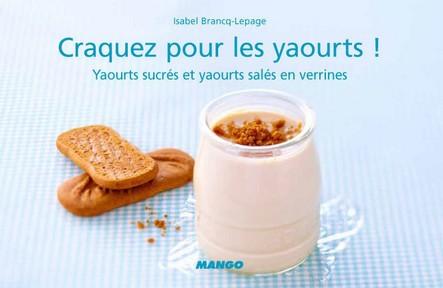 Craquez pour les yaourts ! : Yaourts sucrés et yaourts salés en verrines
