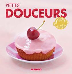 Petites douceurs : 90 recettes simples, rapides et savoureuses | Marie-Laure Tombini