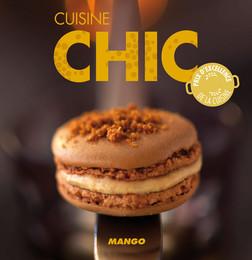 Cuisine chic : 90 recettes simples, rapides et savoureuses | Marie-Laure Tombini