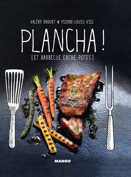 Plancha ! : [et barbecue entre potes]
