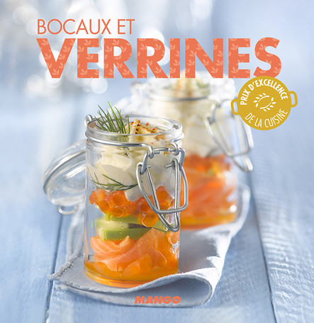Bocaux et verrines : 90 recettes simples, rapides et savoureuses