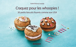 Craquez pour les whoopies ! : 30 petits biscuits fourrés comme aux USA | Isabel Brancq-Lepage