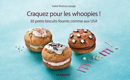 Craquez pour les whoopies ! : 30 petits biscuits fourrés comme aux USA
