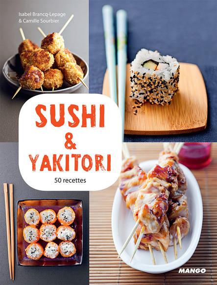 Sushi & yakitori : 50 recettes