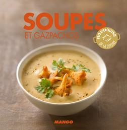 Soupes et gazpachos : 90 recettes simples, rapides et savoureuses | Marie-Laure Tombini