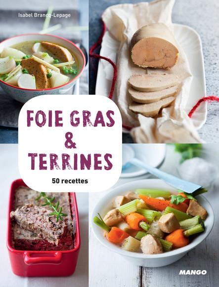 Foie gras & terrines : 50 recettes