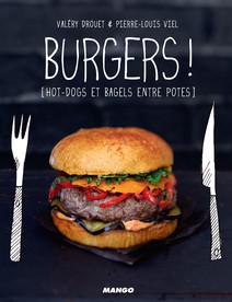 Burgers ! : [hot-dogs et bagels entre potes] | Valéry, Drouet