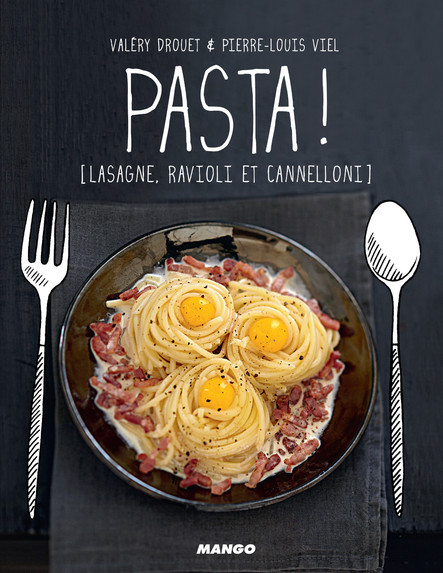 Pasta ! : [Lasagne, ravioli et cannelloni]