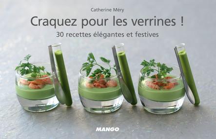 Craquez pour les verrines ! : 30 recettes élégantes et festives