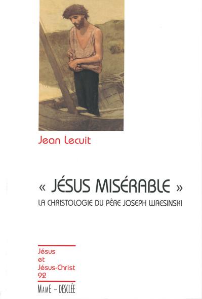 Jésus misérable - La christologie du père Joseph Wresinski : JJC 92