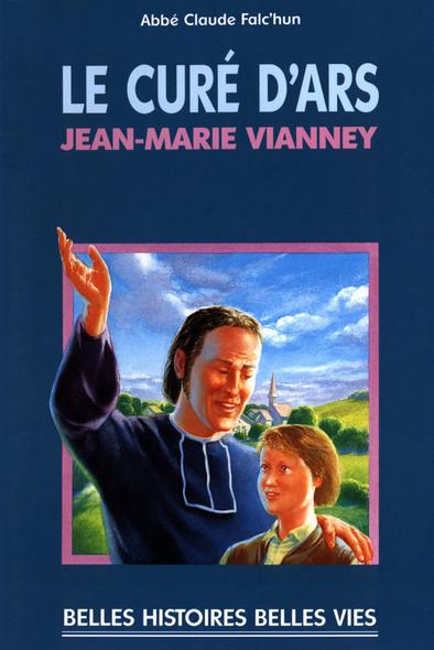 Le curé d'Ars : Jean-Marie Vianney