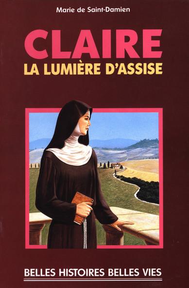 Sainte Claire : La lumière d'Assise