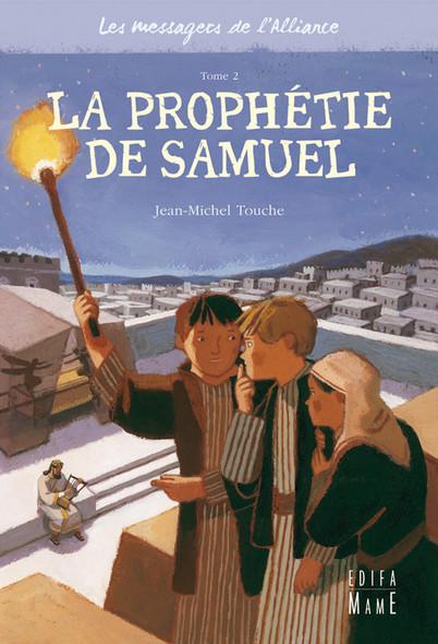 La prophétie de Samuel : Les messagers de l'Alliance  - Tome 2