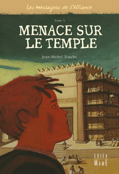 Menace sur le Temple : Les messagers de l'Alliance - Tome 3
